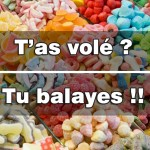 T'as volé? Tu balayes!!